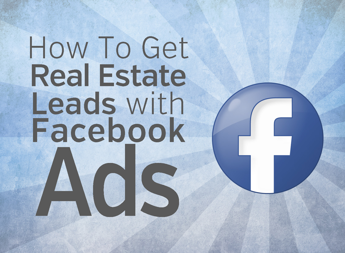 Facebook Ads For Real Estate - Free Guide To More Leads!