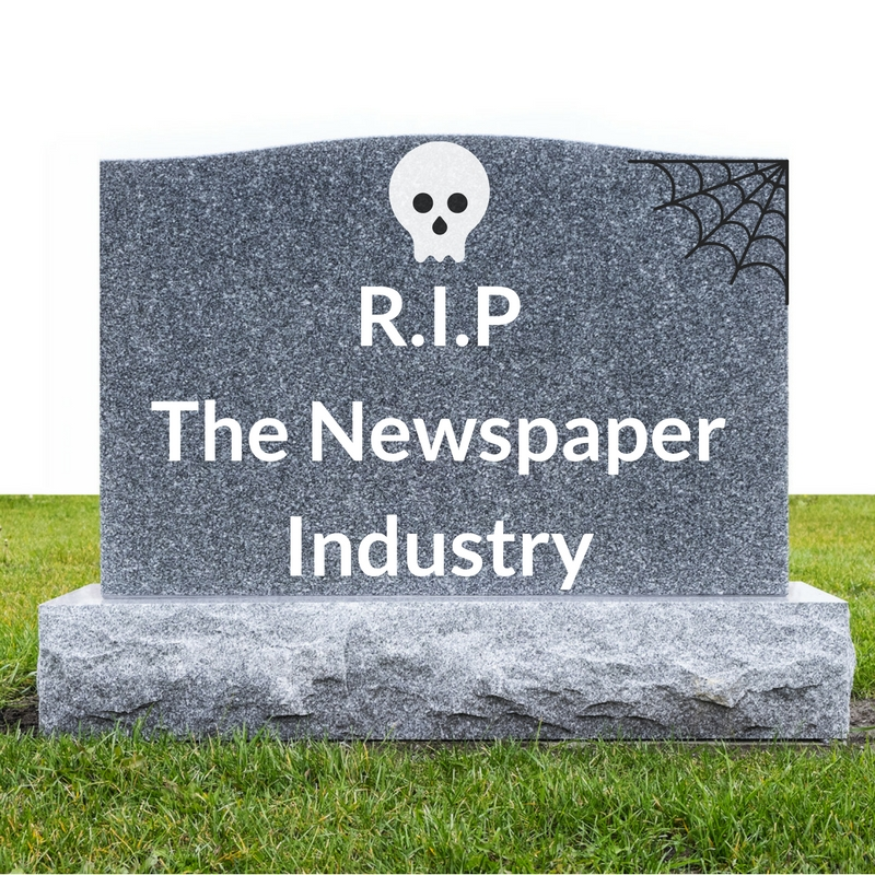 R.I.PThe Newspaper Industry