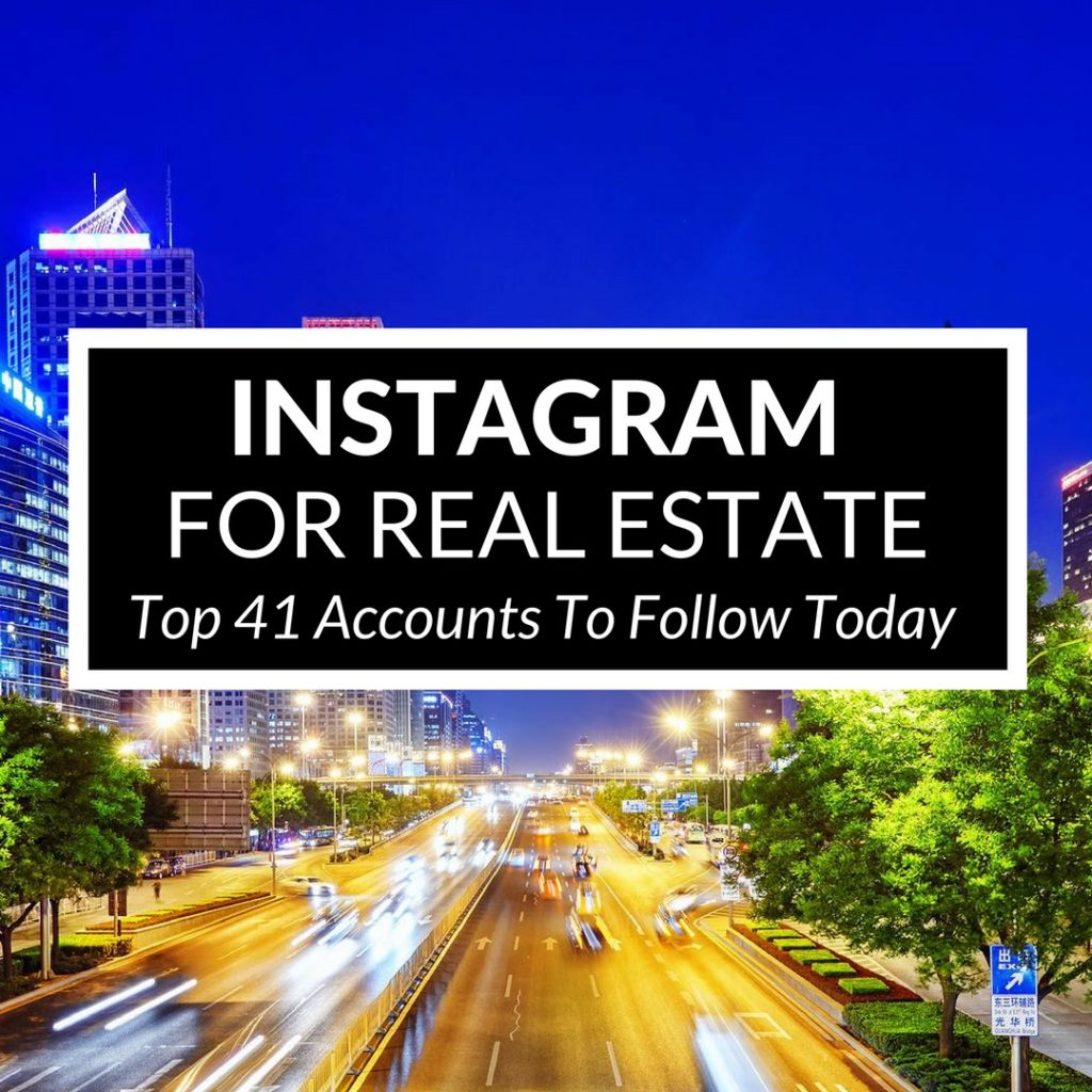 Instagram for Real Estate: The Top 41 Accounts to Follow Today
